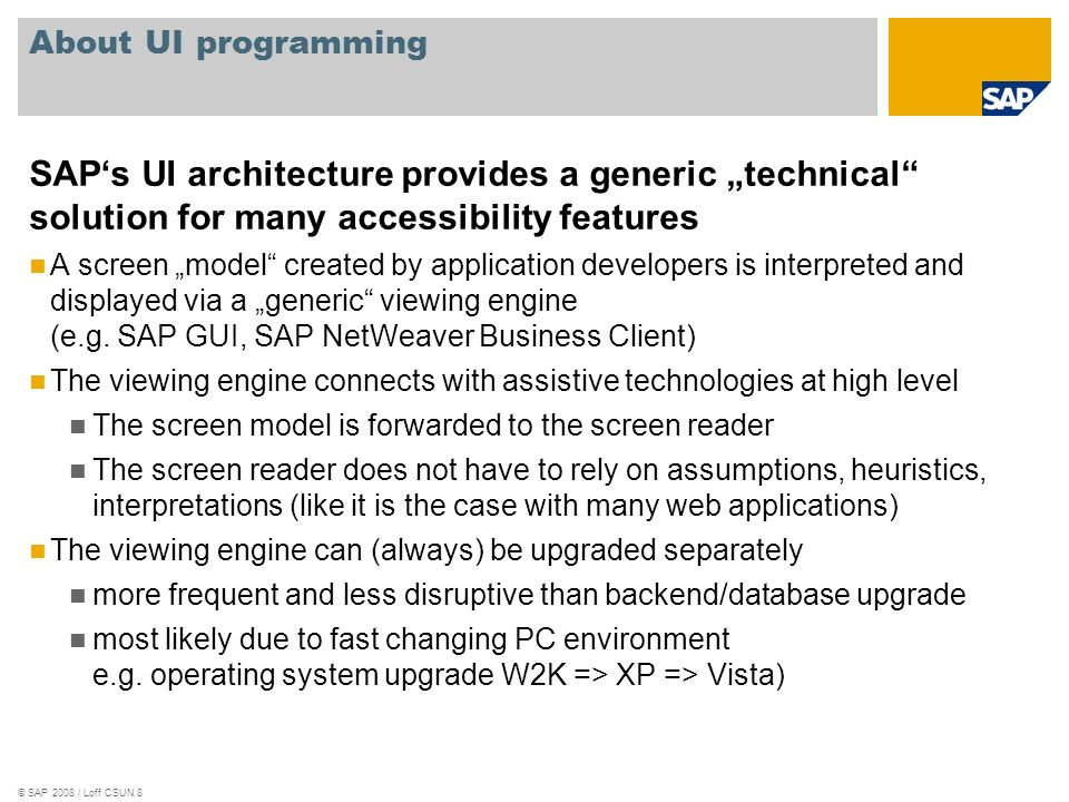 "About UI programmingSAP's UI architecture provides a generic ""technical solution for many accessibility features."