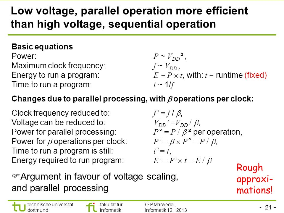 Low voltage, parallel operation more efficient than high voltage, sequential operation