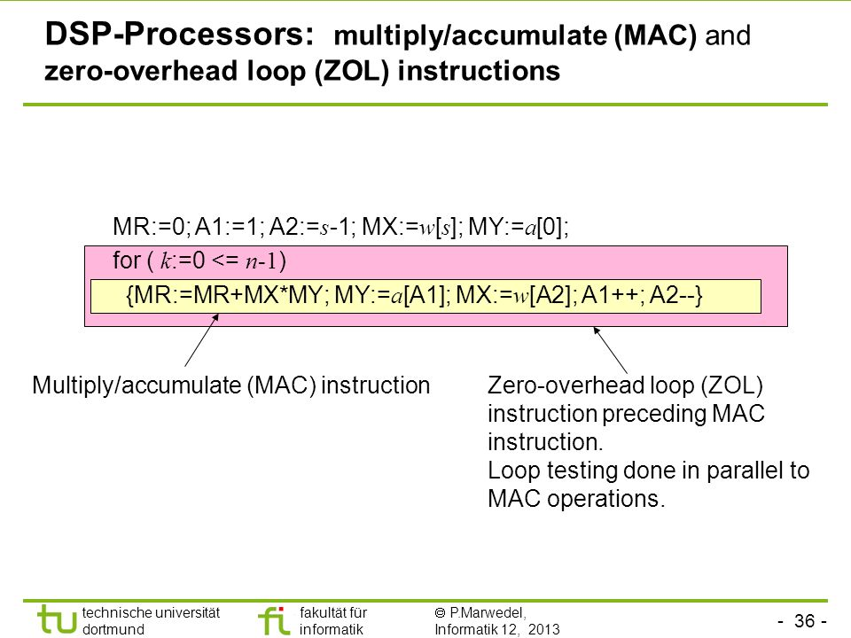 DSP-Processors: multiply/accumulate (MAC) and zero-overhead loop (ZOL) instructions