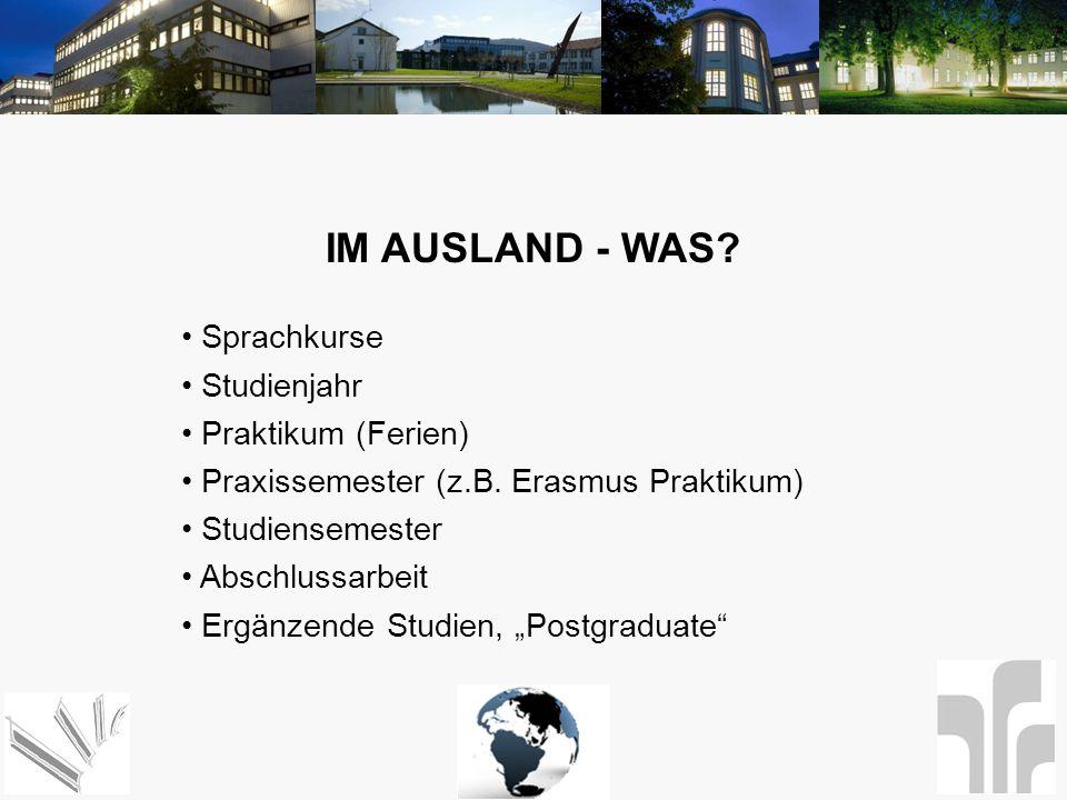 IM AUSLAND - WAS Sprachkurse Studienjahr Praktikum (Ferien)