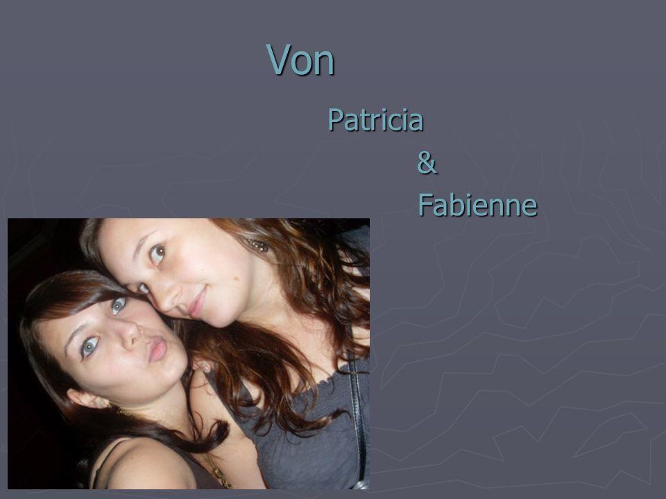 Von Patricia & Fabienne