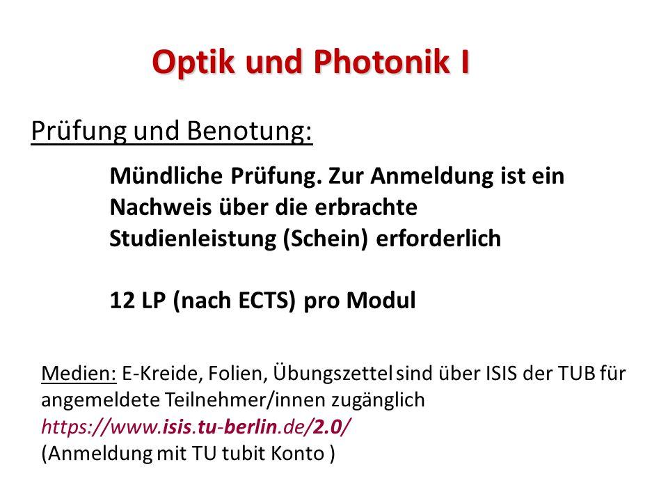 Optik und Photonik I Prüfung und Benotung: