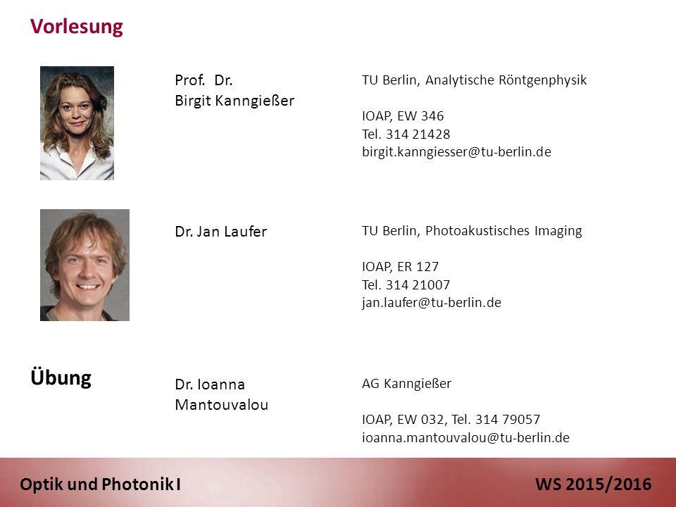 Vorlesung Übung Optik und Photonik I WS 2015/2016 Prof. Dr.