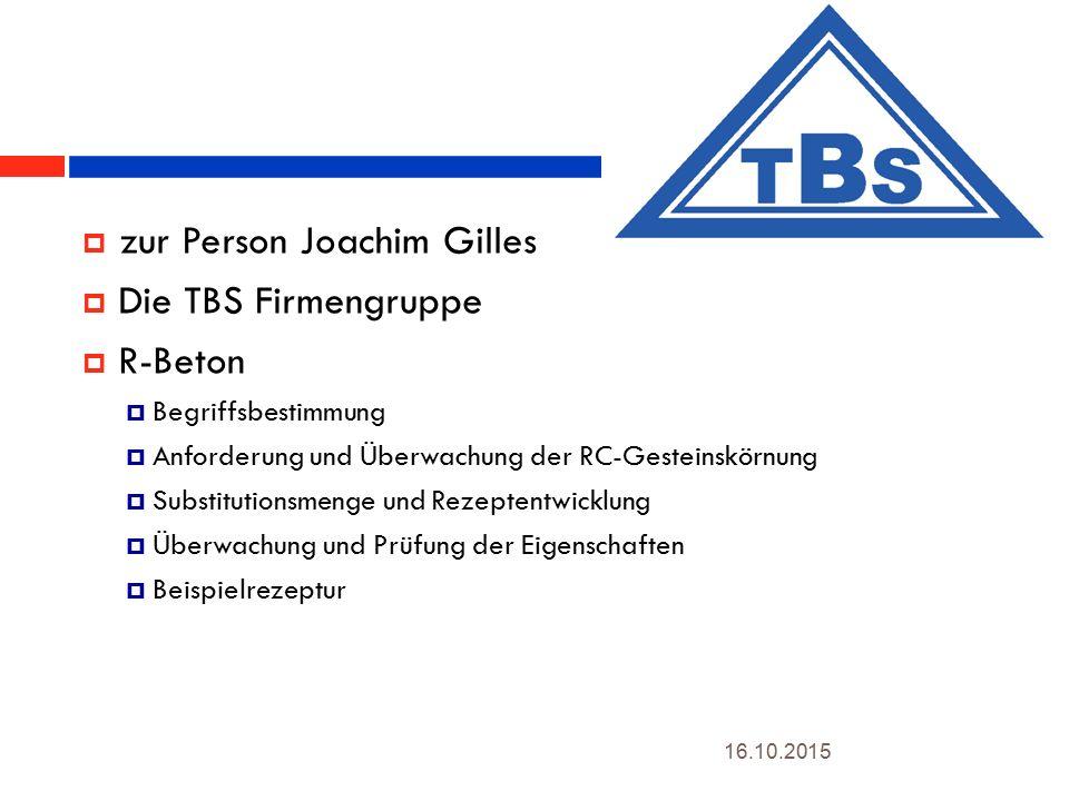  zur Person Joachim Gilles  Die TBS Firmengruppe  R-Beton