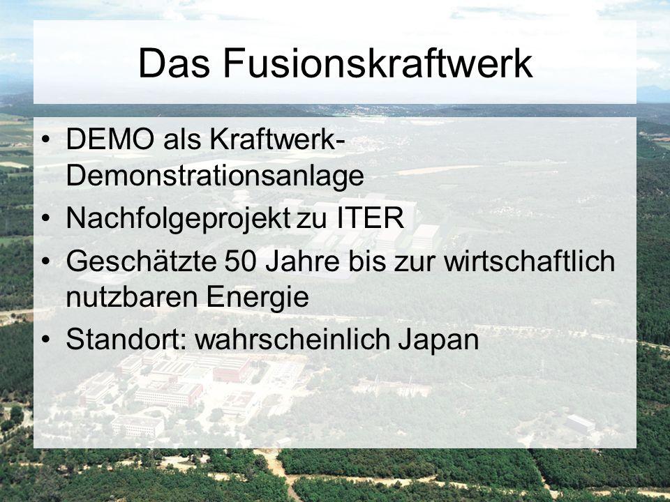 Das Fusionskraftwerk DEMO als Kraftwerk-Demonstrationsanlage