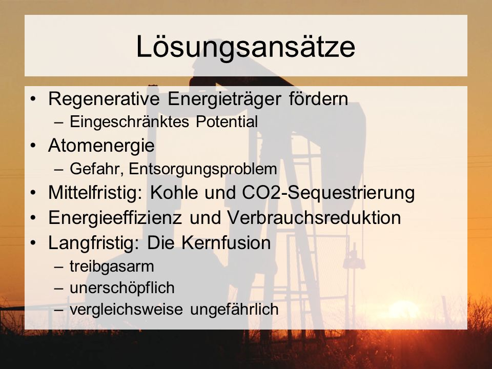 Lösungsansätze Regenerative Energieträger fördern Atomenergie