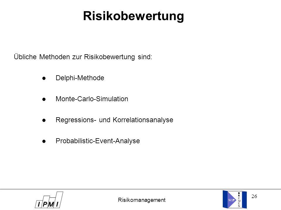 Risikobewertung Übliche Methoden zur Risikobewertung sind: