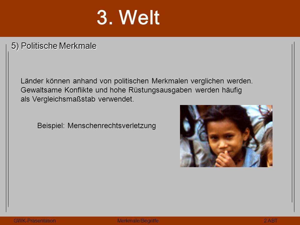 5) Politische Merkmale Länder können anhand von politischen Merkmalen verglichen werden.