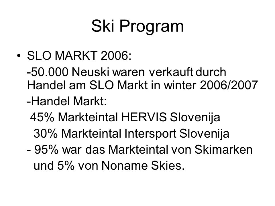 Ski Program SLO MARKT 2006: -50.000 Neuski waren verkauft durch Handel am SLO Markt in winter 2006/2007.