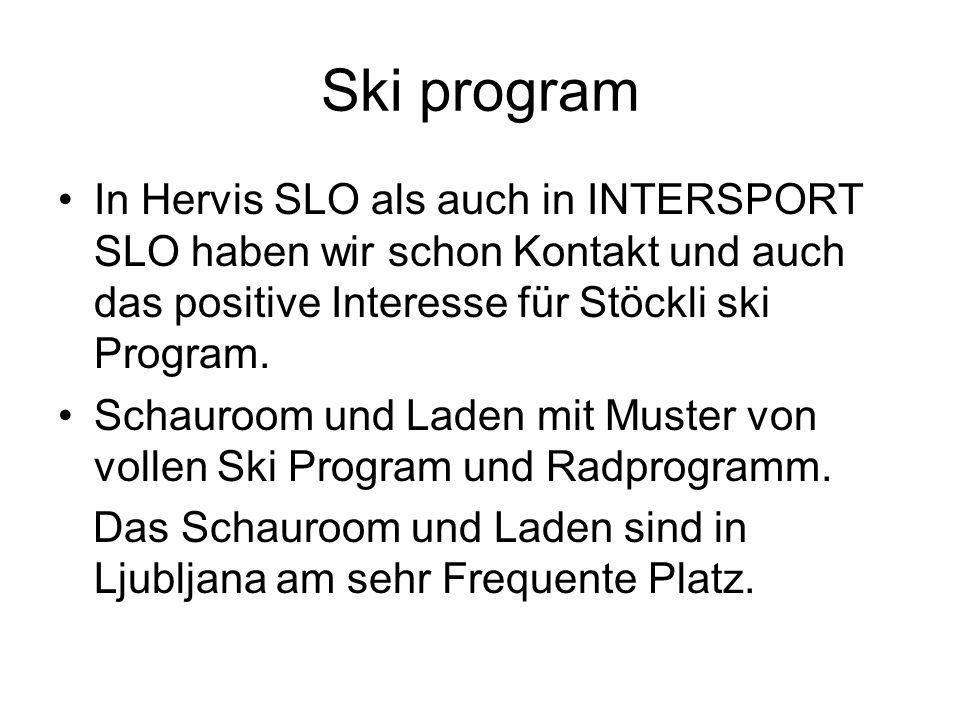 Ski program In Hervis SLO als auch in INTERSPORT SLO haben wir schon Kontakt und auch das positive Interesse für Stöckli ski Program.