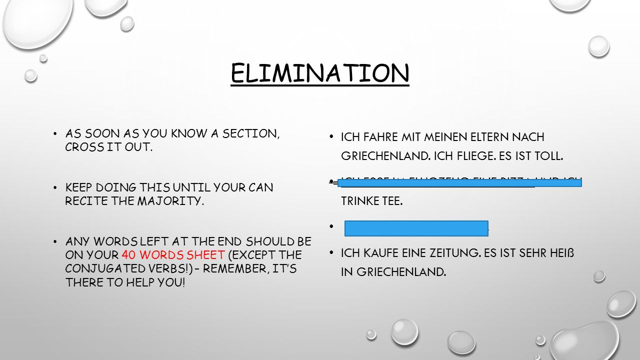 Elimination As soon as you know a section, cross it out. Keep doing this until your can recite the majority.