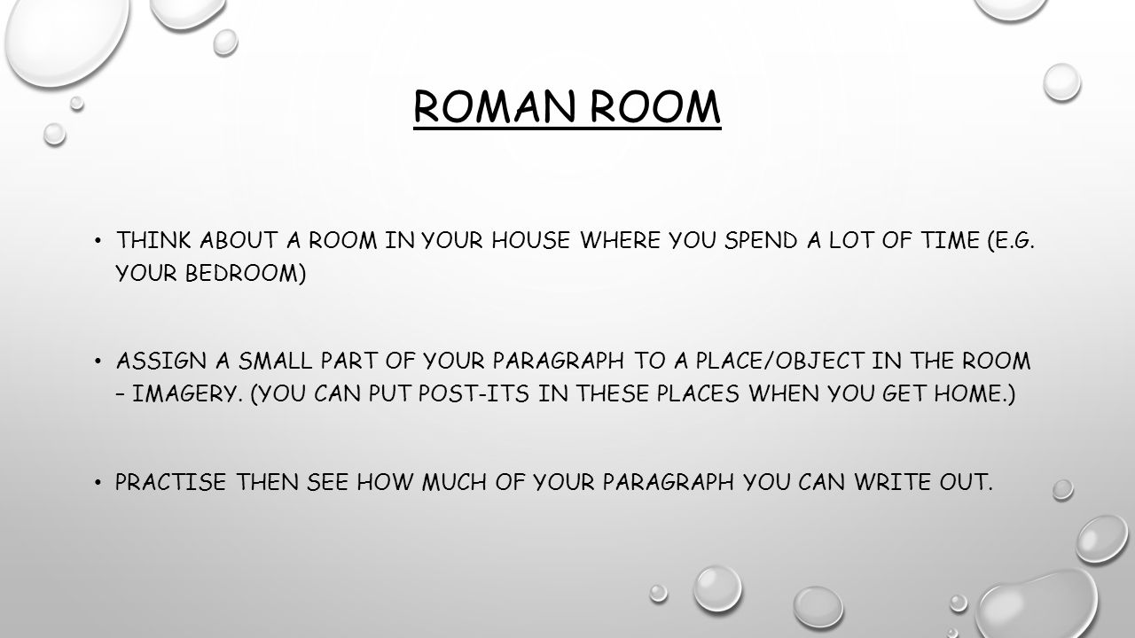 Roman Room Think about a room in your house where you spend a lot of time (e.g. your bedroom)