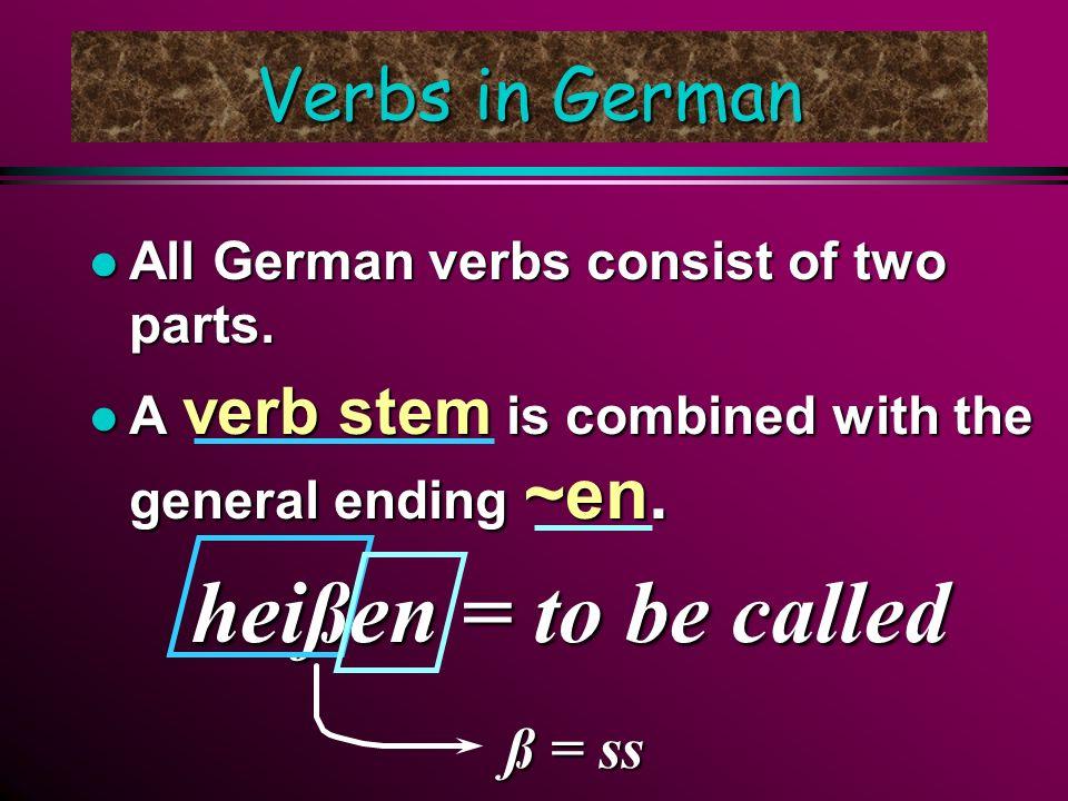heißen = to be called Verbs in German ß = ss