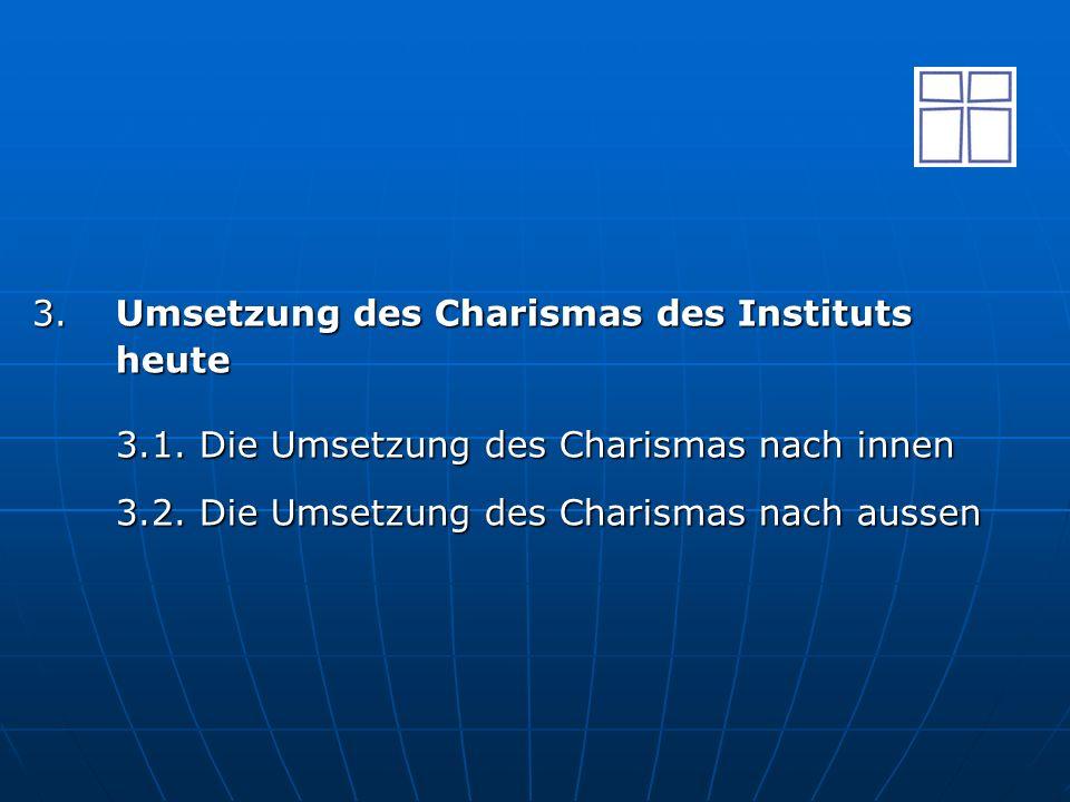 3. Umsetzung des Charismas des Instituts heute