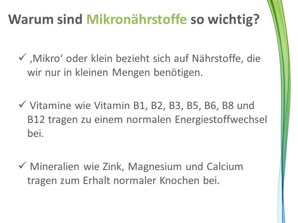 Warum sind Mikronährstoffe so wichtig