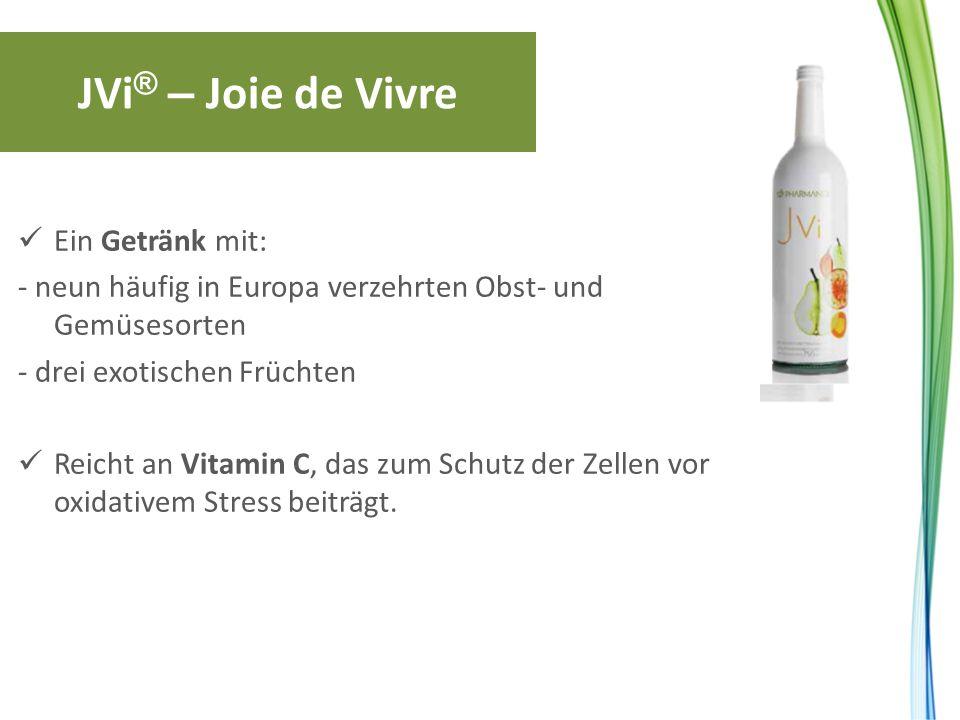 JVi® – Joie de Vivre Ein Getränk mit: