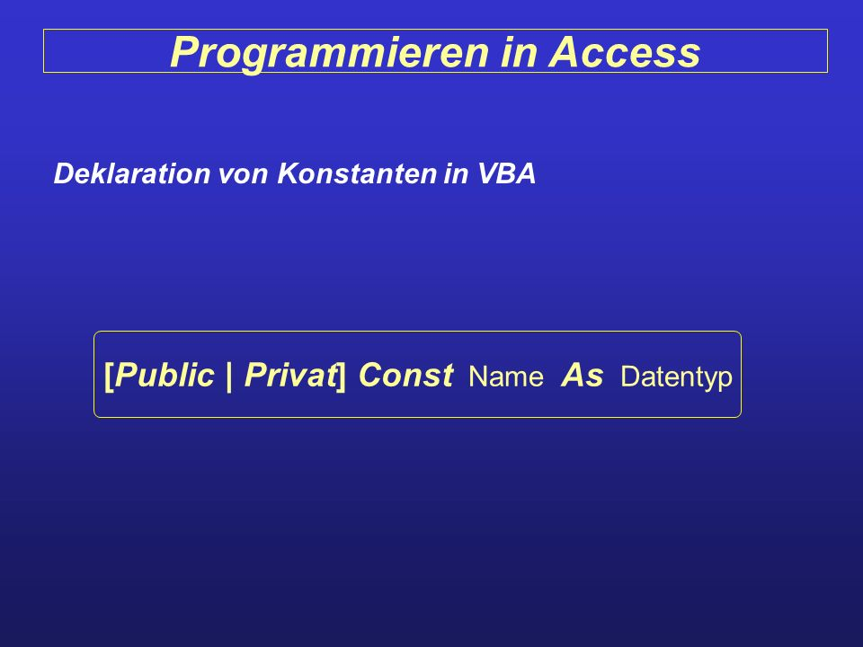 Programmieren in Access Deklaration von Konstanten in VBA