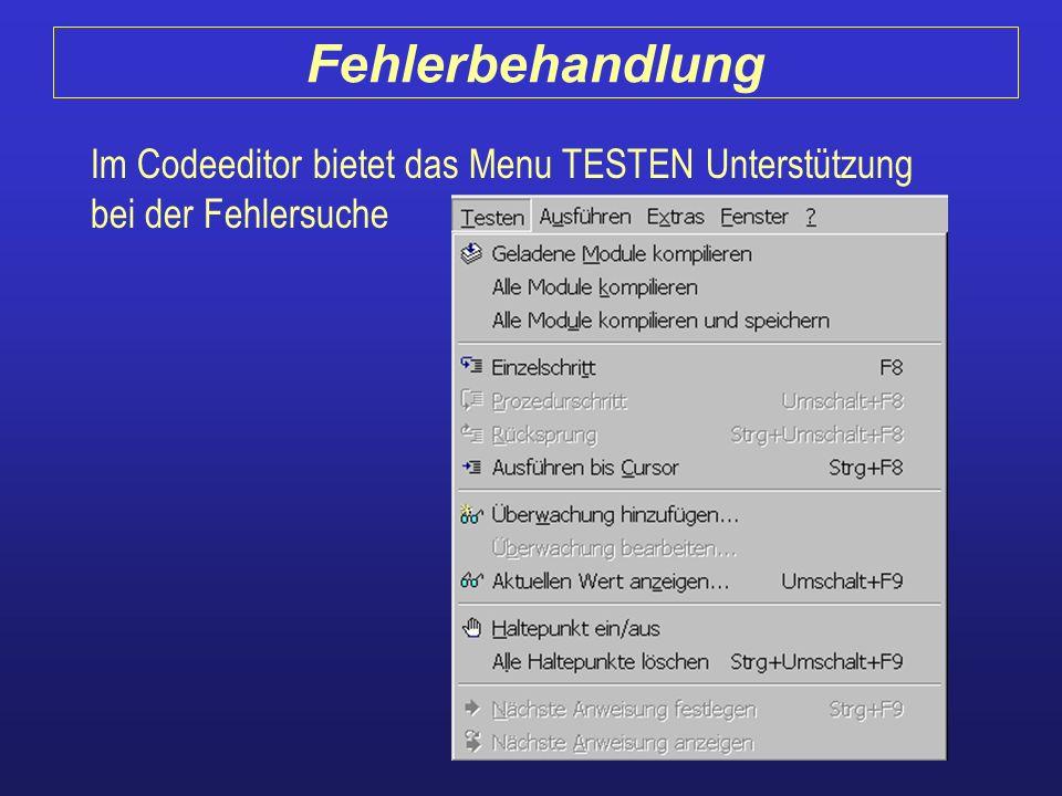 Fehlerbehandlung Im Codeeditor bietet das Menu TESTEN Unterstützung bei der Fehlersuche
