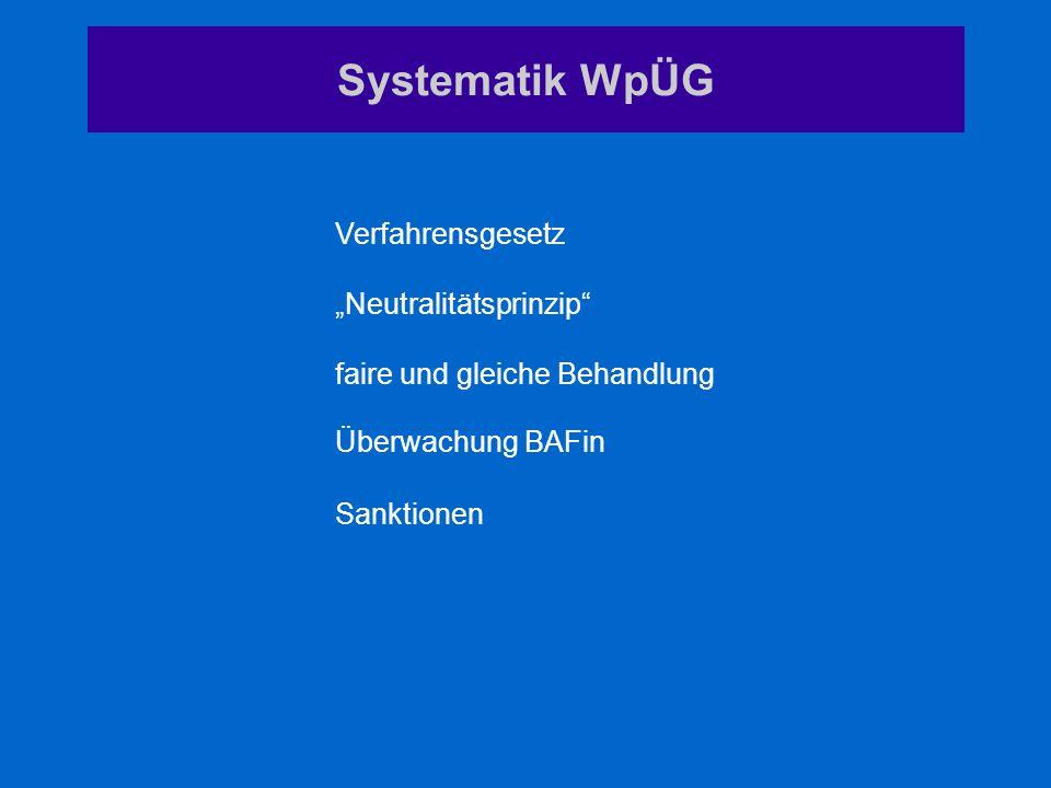 """Systematik WpÜG Verfahrensgesetz """"Neutralitätsprinzip"""