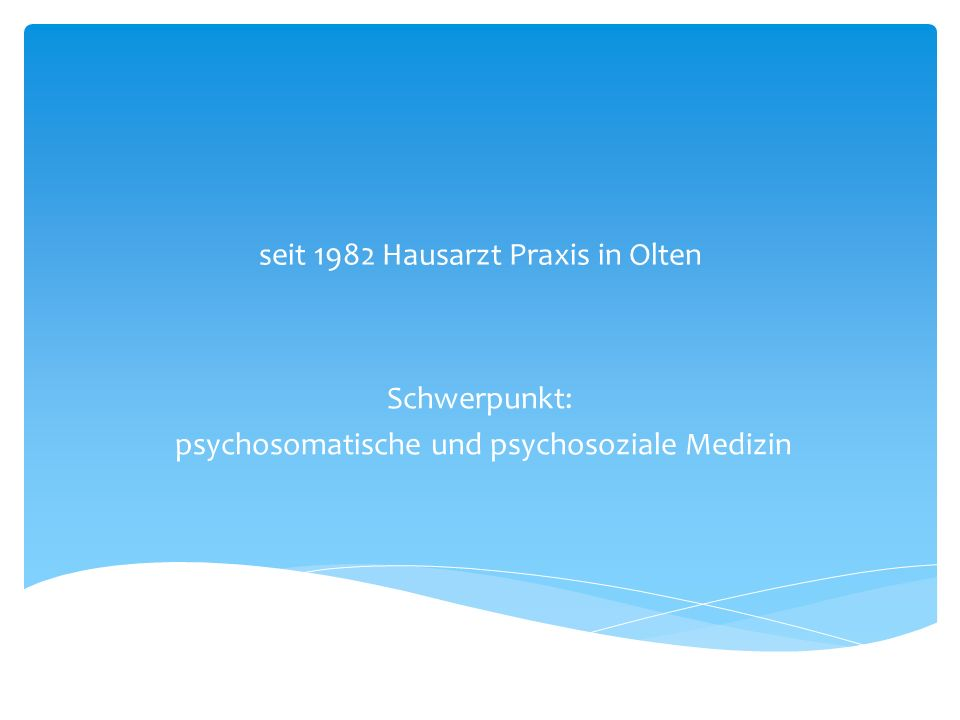 seit 1982 Hausarzt Praxis in Olten