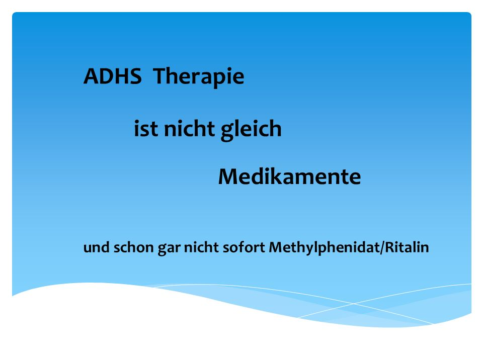 ADHS Therapie ist nicht gleich Medikamente