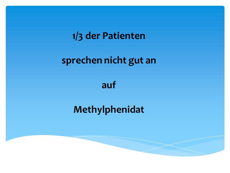 1/3 der Patienten sprechen nicht gut an auf Methylphenidat