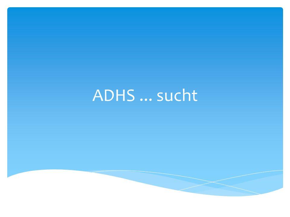ADHS ... sucht