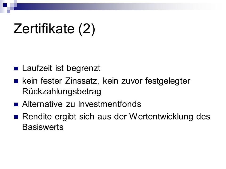 Zertifikate (2) Laufzeit ist begrenzt