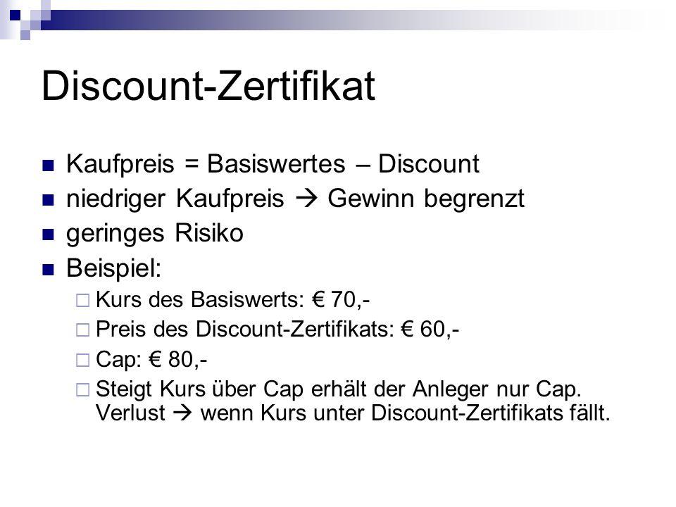 Discount-Zertifikat Kaufpreis = Basiswertes – Discount