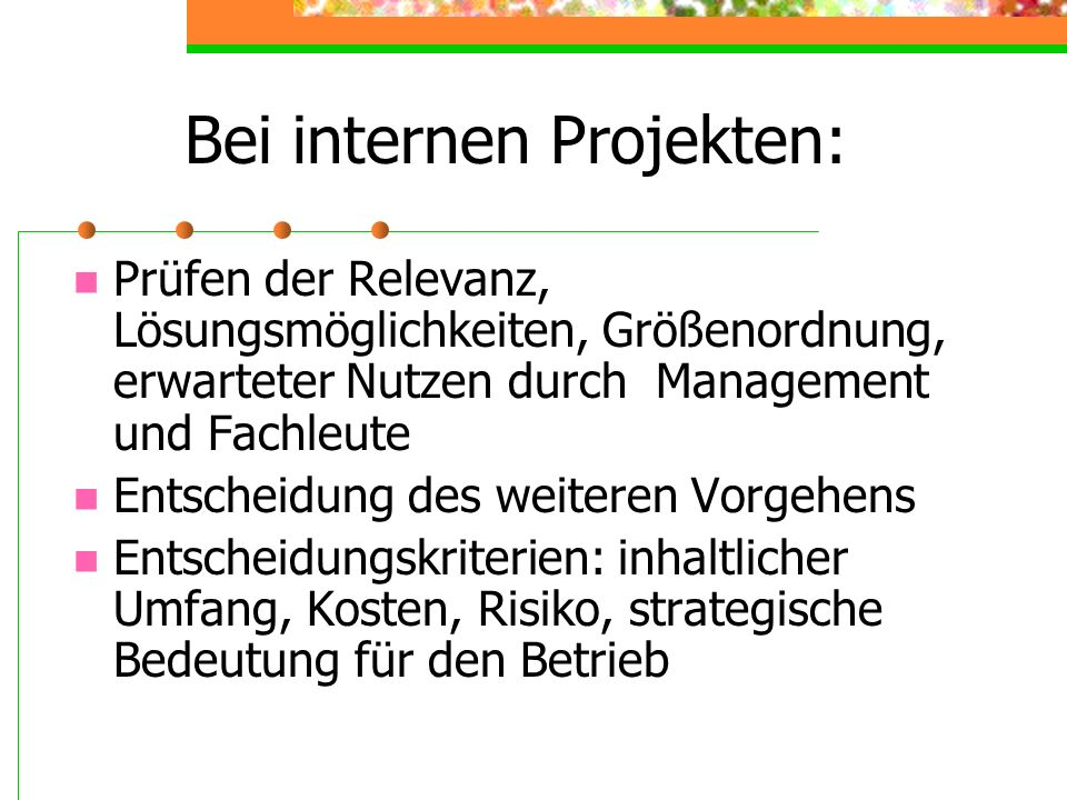 Bei internen Projekten: