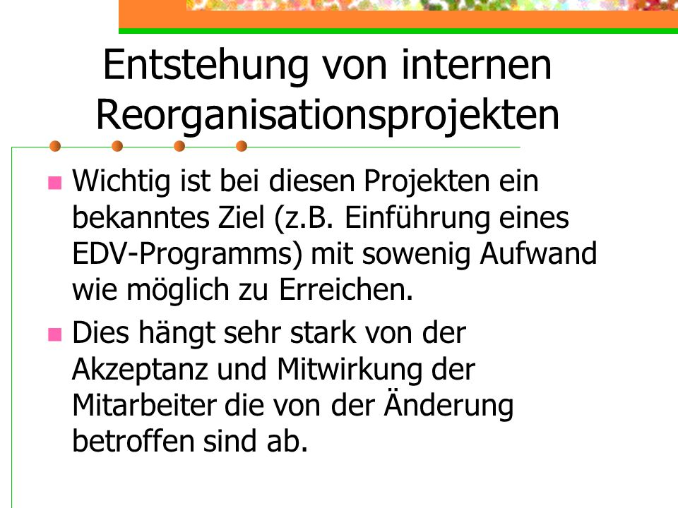 Entstehung von internen Reorganisationsprojekten