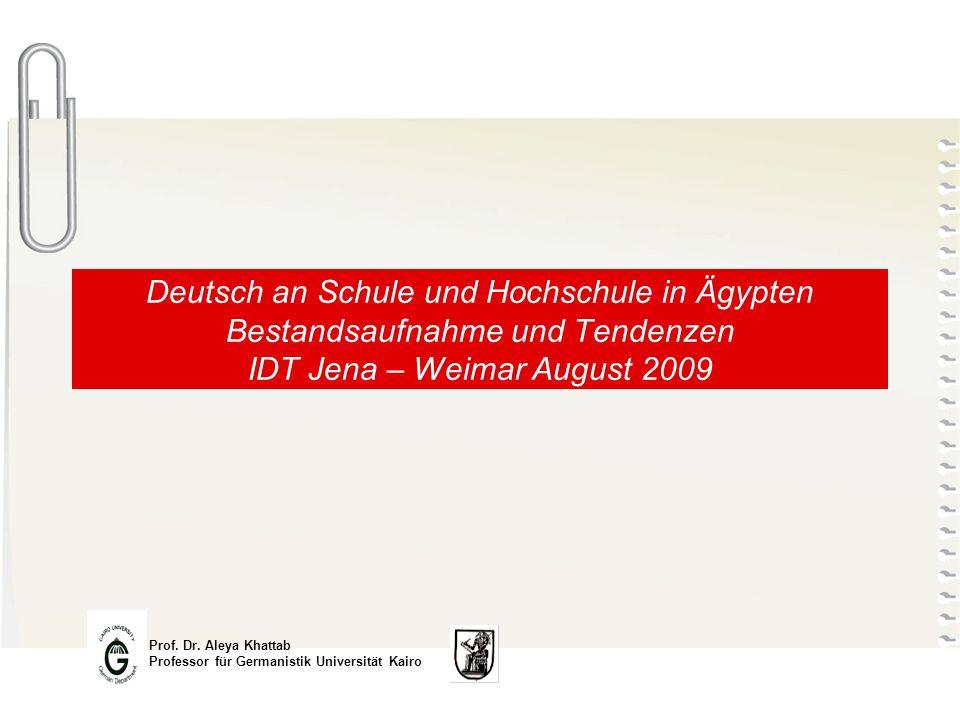 Deutsch an Schule und Hochschule in Ägypten Bestandsaufnahme und Tendenzen IDT Jena – Weimar August 2009