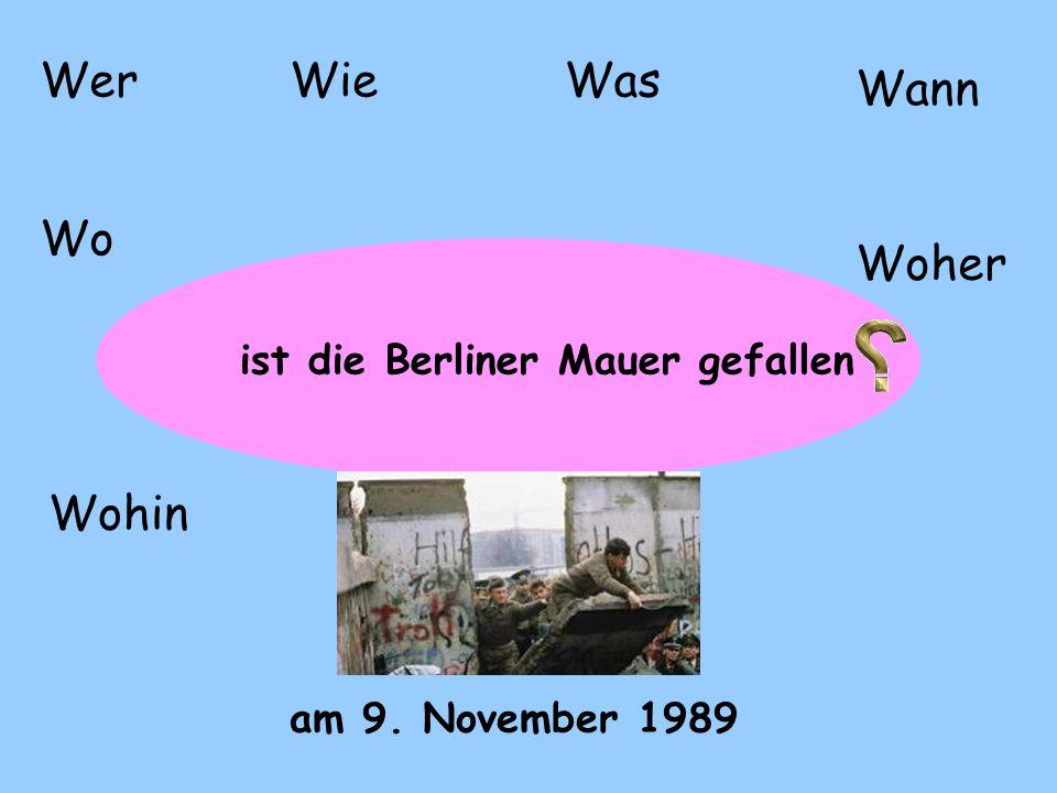 Wer Wie Was Wann Wo Woher Wohin ist die Berliner Mauer gefallen