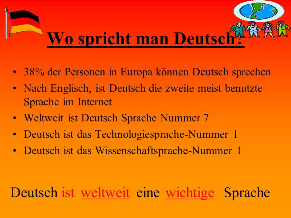 Wo spricht man Deutsch Deutsch ist weltweit eine wichtige Sprache