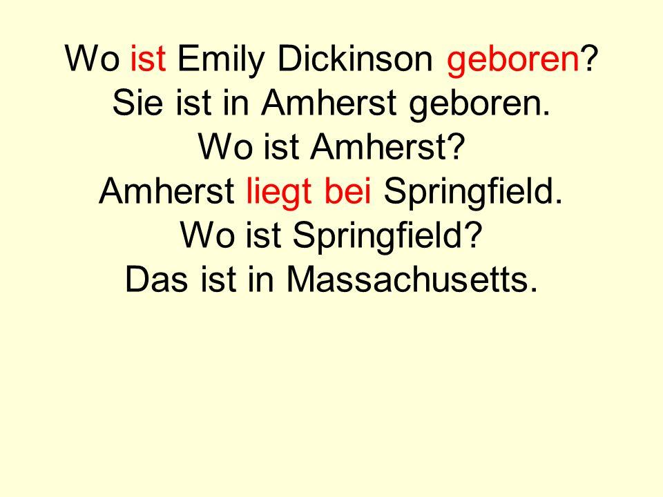 Wo ist Emily Dickinson geboren. Sie ist in Amherst geboren