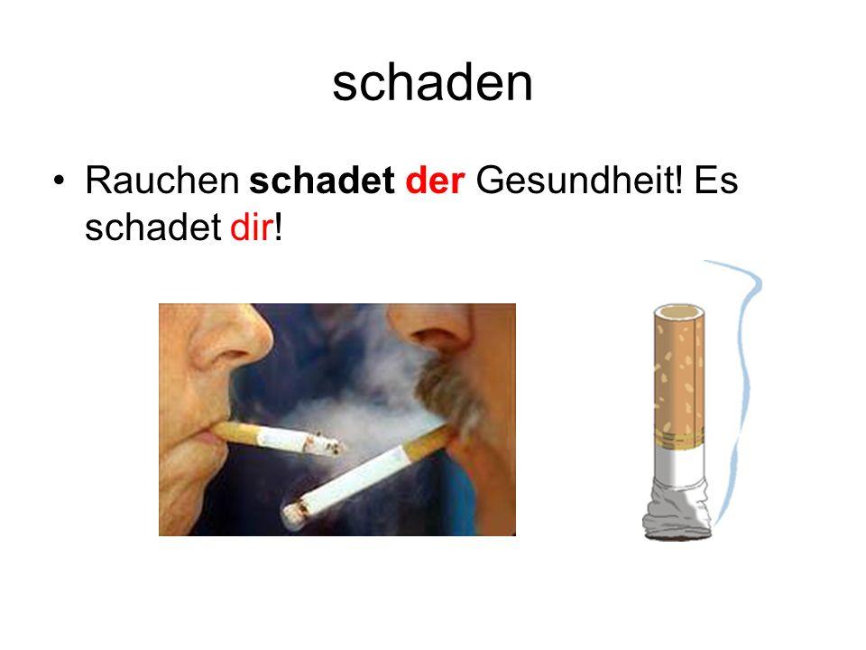 schaden Rauchen schadet der Gesundheit! Es schadet dir!