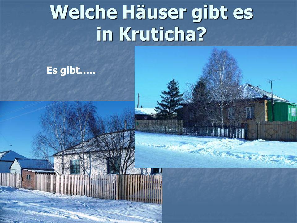 Welche Häuser gibt es in Kruticha