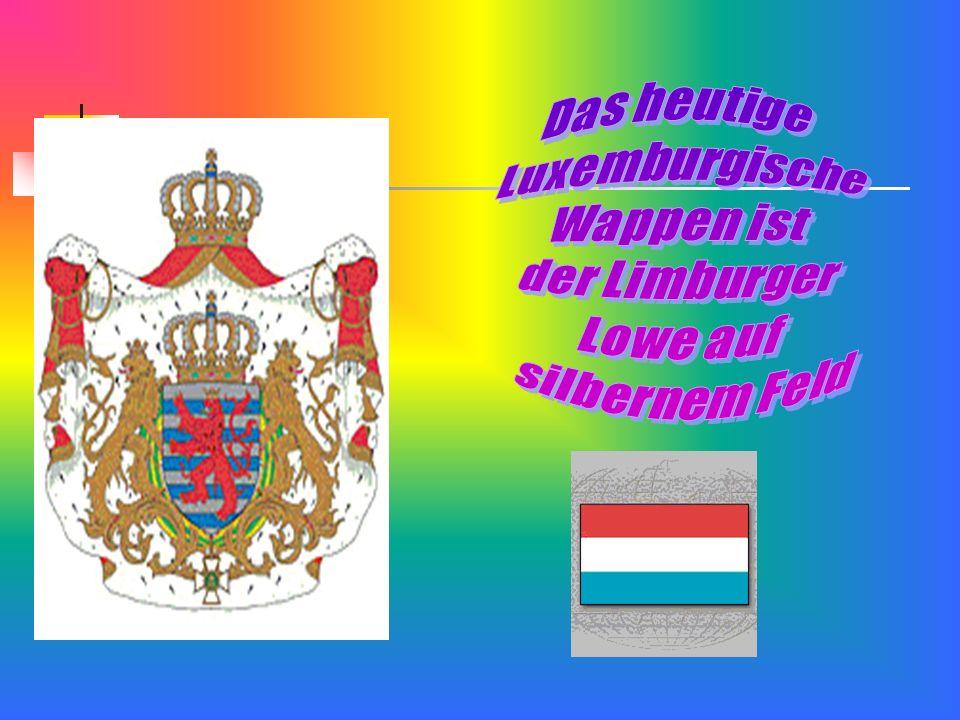Das heutige Luxemburgische Wappen ist der Limburger Lowe auf silbernem Feld