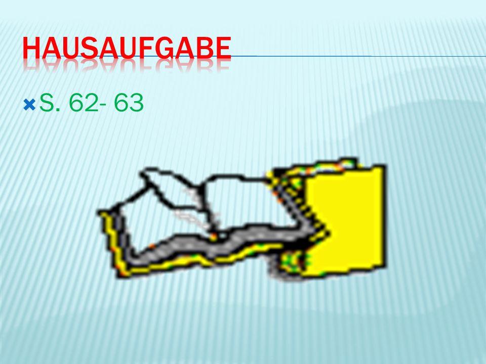 Hausaufgabe S. 62- 63