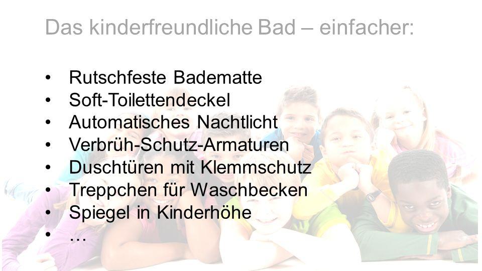 Das kinderfreundliche Bad – einfacher: