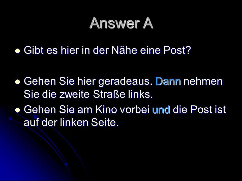 Answer A Gibt es hier in der Nähe eine Post
