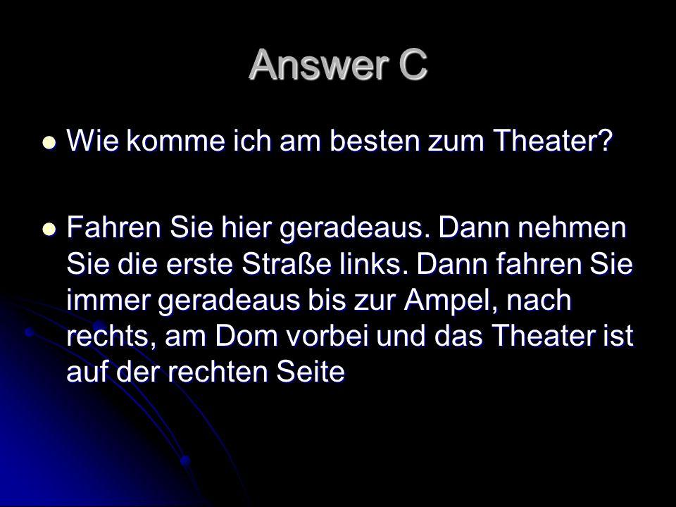 Answer C Wie komme ich am besten zum Theater