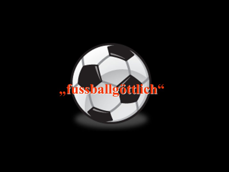 """""""fussballgöttlich"""