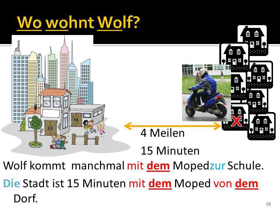 x Wo wohnt Wolf 4 Meilen 15 Minuten