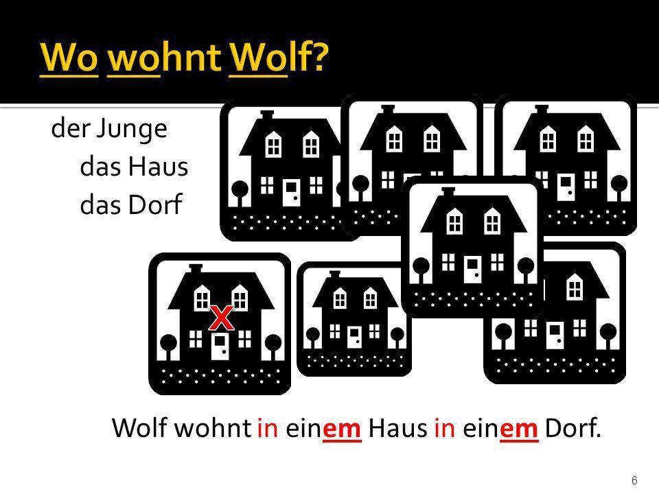 x Wo wohnt Wolf der Junge das Haus das Dorf