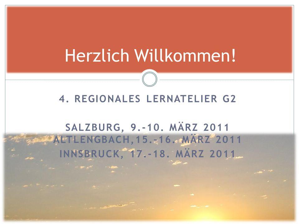 Herzlich Willkommen! 4. Regionales Lernatelier G2