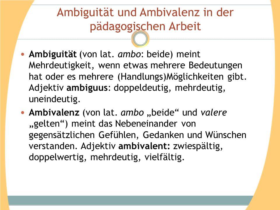 Ambiguität und Ambivalenz in der pädagogischen Arbeit