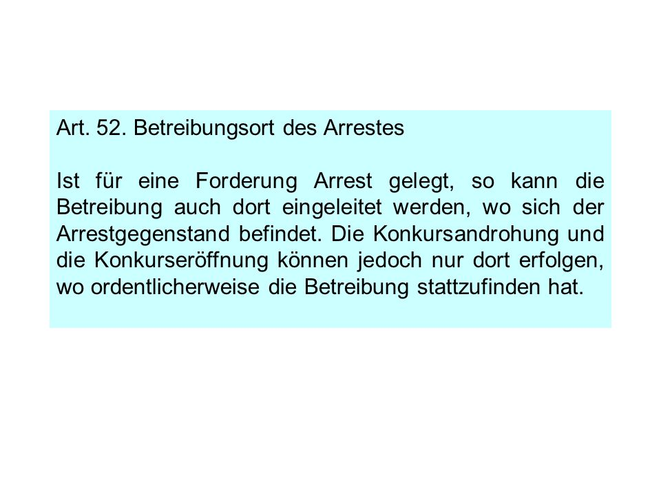Art. 52. Betreibungsort des Arrestes