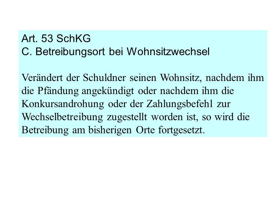Art. 53 SchKG C. Betreibungsort bei Wohnsitzwechsel.