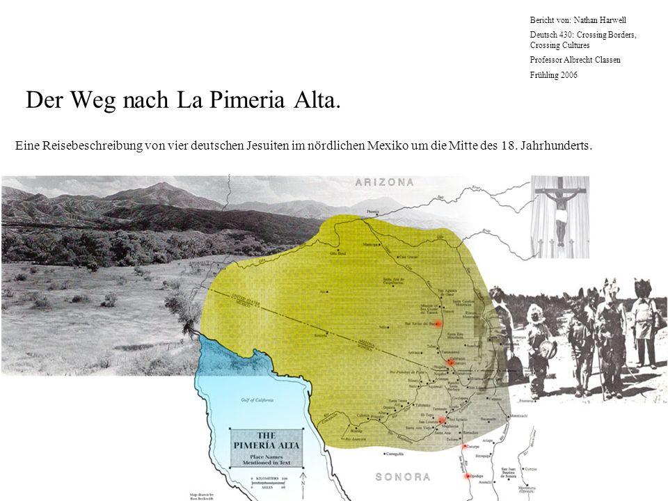 Der Weg nach La Pimeria Alta.